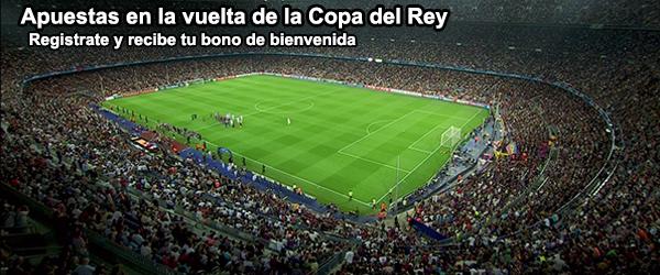 Apuesta en la vuelta de la Copa del Rey