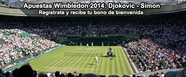 Apuestas Wimbledon 2014: Djokovic - Simon