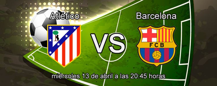Supercuota por la victoria de Barcelona ante el Atlético de Madrid