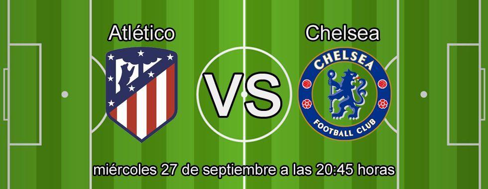 Apuesta con Bet365 en el partido Atlético - Chelsea