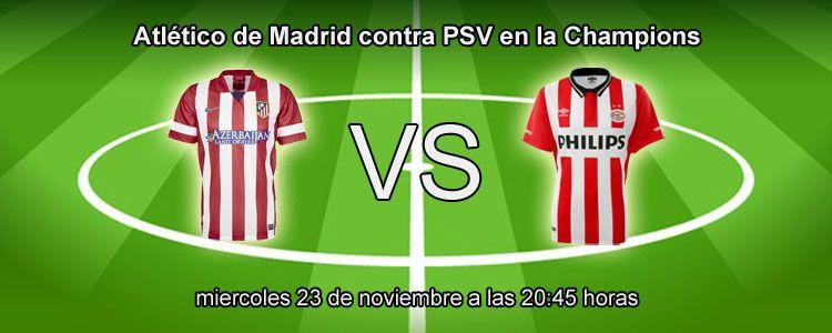 Atlético de Madrid contra PSV en la Champions