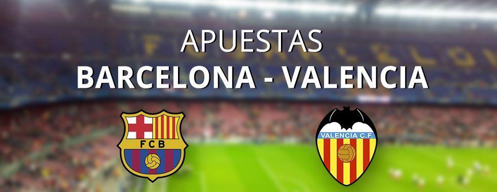 Previa y apuestas al partido: Barcelona - Valencia