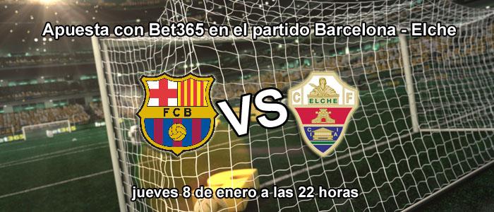 Apuesta con Bet365 en el partido Barcelona - Elche