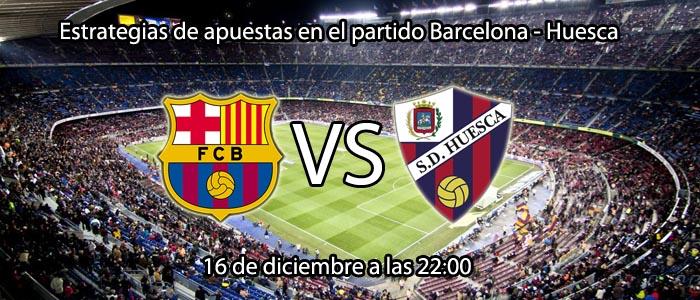 Estrategias de apuestas en el partido Barcelona - Huesca