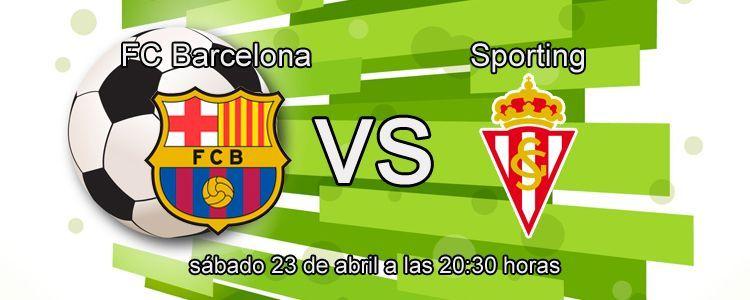 Suertia te presenta el partido Barcelona - Sporting