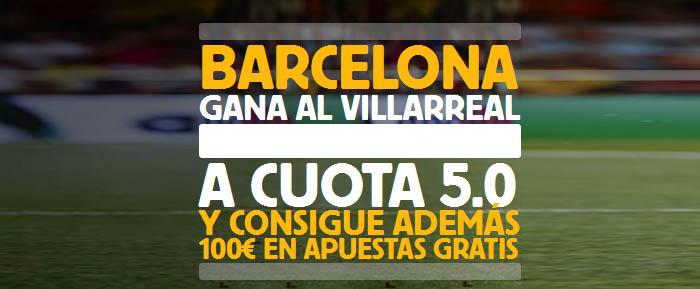 Supercuota por la victoria de Barcelona contra Villarreal