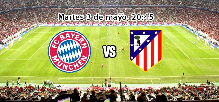 Previa del partido Bayern de Munich - Atlético de Madrid