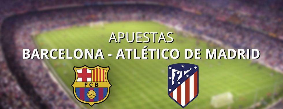 Apuestas Atlético de Madrid - FC Barcelona