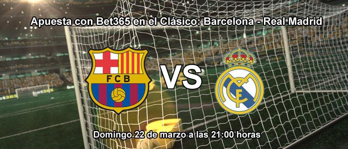 Apuesta con Bet365 en el Clásico: Barcelona - Real Madrid