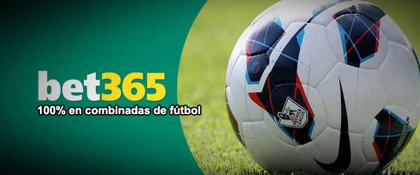 Bet365 te presenta la promoción de 100% en combinadas de fútbol