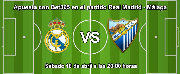 Apuesta con Bet365 en el partido Real Madrid - Málaga