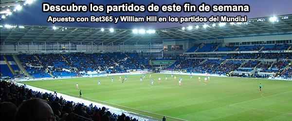 Bet365 y William Hill te presentan los partidos del Mundial de este fin de semana