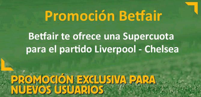 Betfair te ofrece una Supercuota para el partido Liverpool - Chelsea