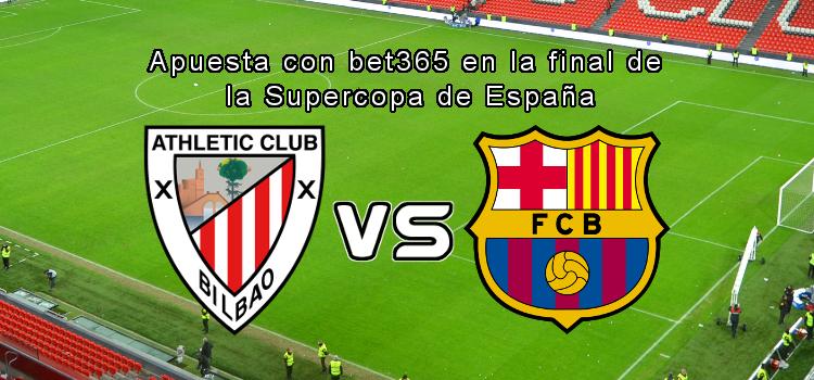 Apuesta con bet365 en la final de la Supercopa de España