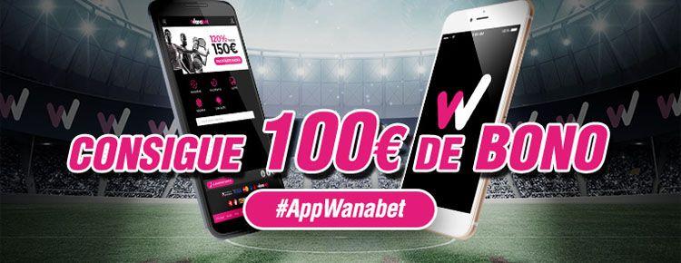 Consigue 100 euros mas con Wanabet