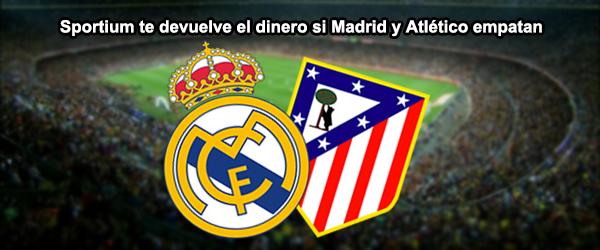 Sportium te devuelve el dinero si Madrid y Atlético empatan