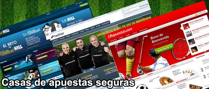 Casas de apuestas seguras, william hill, lbapuestas, betfair