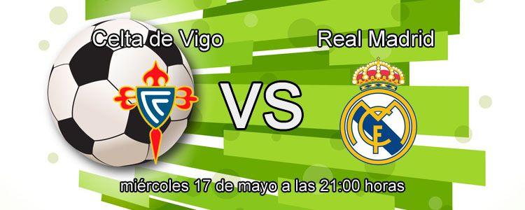 Consejos para apostar en el partido Celta de Vigo - Real Madrid