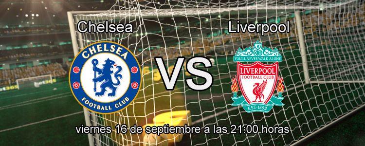 Previa del partido Chelsea - Liverpool