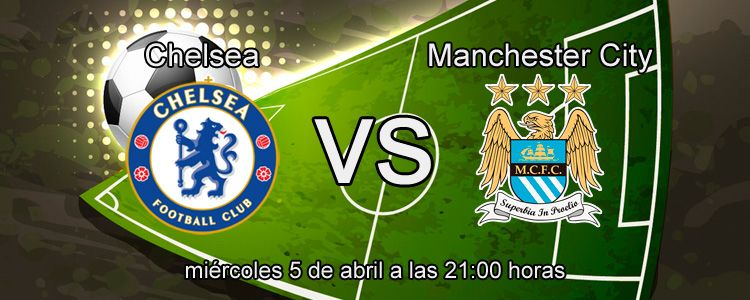 Previa del partido Chelsea - Manchester City