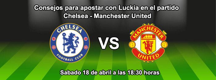 Consejos para apostar con Luckia en el partido Chelsea - Manchester United