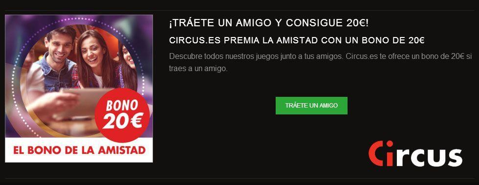 Trae un amigo y Circus y consigue 20 euros