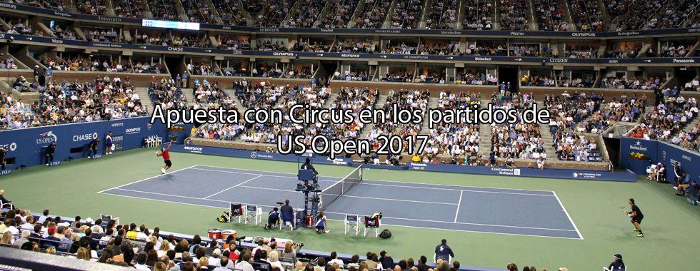 Apuesta con Circus en los partidos del US Open 2017
