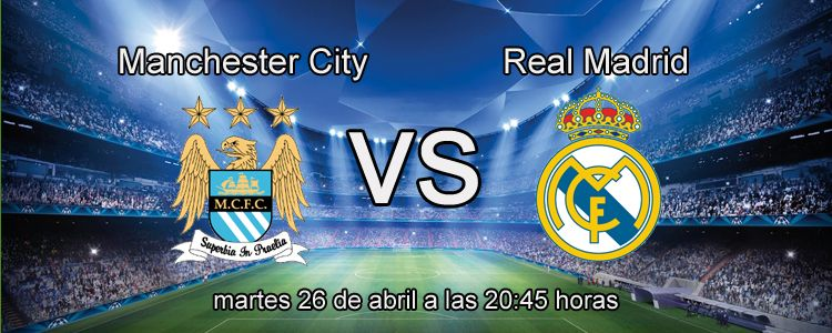 Manchester City - Real Madrid en la semifinal de Champions