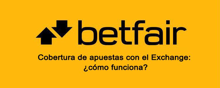 Cómo cubrir una apuesta con Betfair Exchange