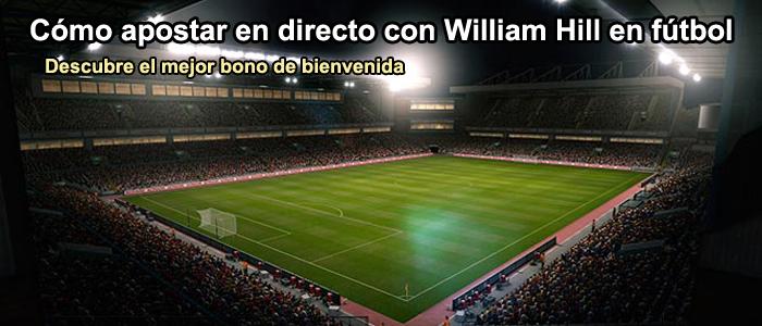 Cómo apostar en directo con William Hill en los partidos de fútbol