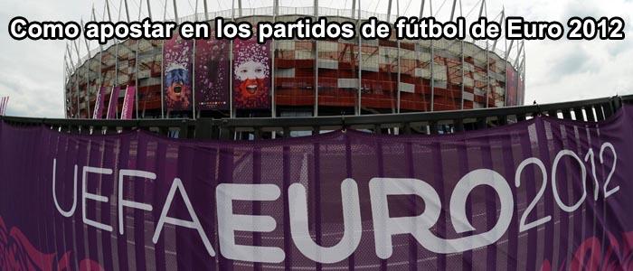 Como apostar en los partidos de fútbol de Euro 2012
