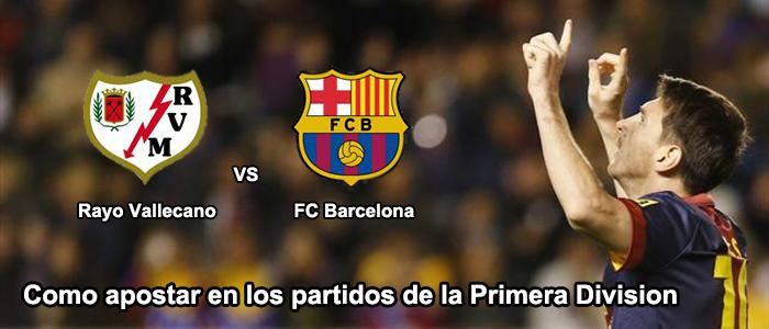Como apostar en el partido: Barcelona – Rayo Vallecano