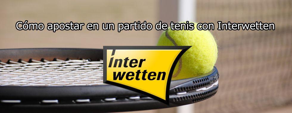 Cómo apostar en un partido de tenis con Interwetten