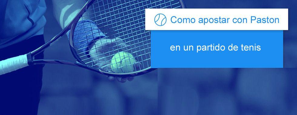 Cómo apostar con Pastón en un partido de tenis
