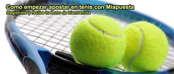 Como empezar apostar en tenis con Miapuesta