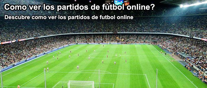 Como ver los partidos de fútbol online?