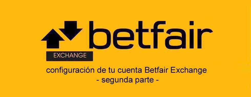 Configuración de tu cuenta Betfair Exchange - Segunda parte