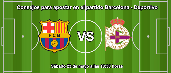 Consejos para apostar en el partido Barcelona - Deportivo