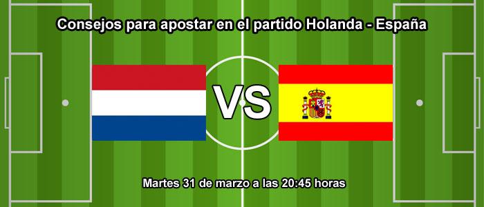 Consejos para apostar en el partido Holanda - España