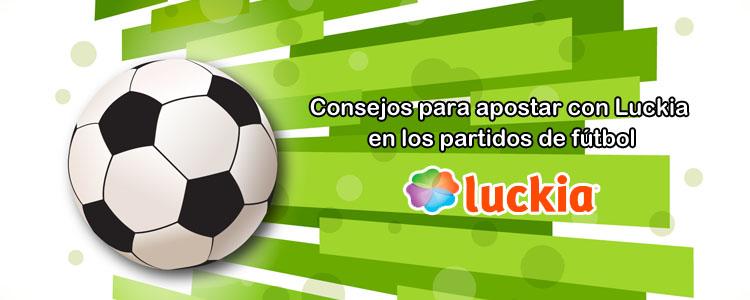 Consejos para apostar con Luckia en los partidos de fútbol