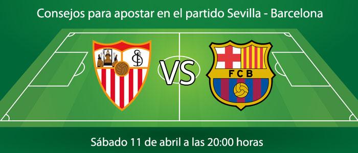 Consejos para apostar en el partido Sevilla - Barcelona