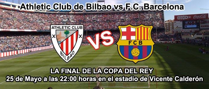 Final copa del rey, Athletic Club de Bilbao vs F.C. Barcelona