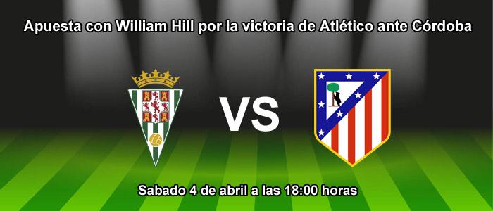 Apuesta con William Hill por la victoria de Atletico ante Córdoba