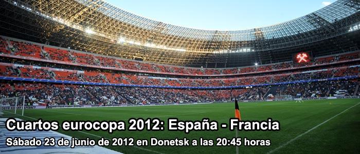 Cuartos Eurocopa 2012: España - Francia