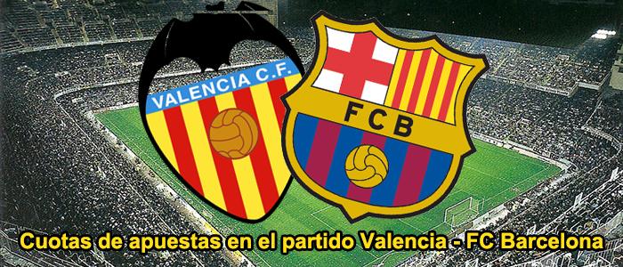 Cuotas de apuestas en el partido Valencia - FC Barcelona