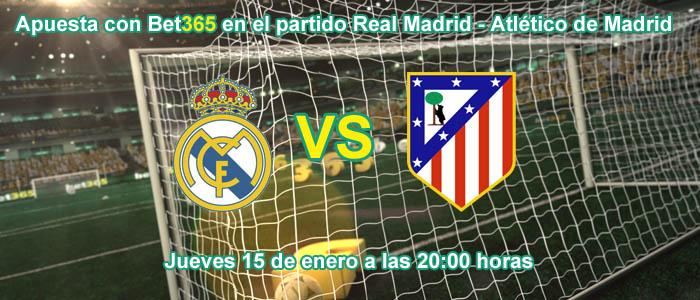 Apuesta con Bet365 en el partido Real Madrid - Atlético de Madrid