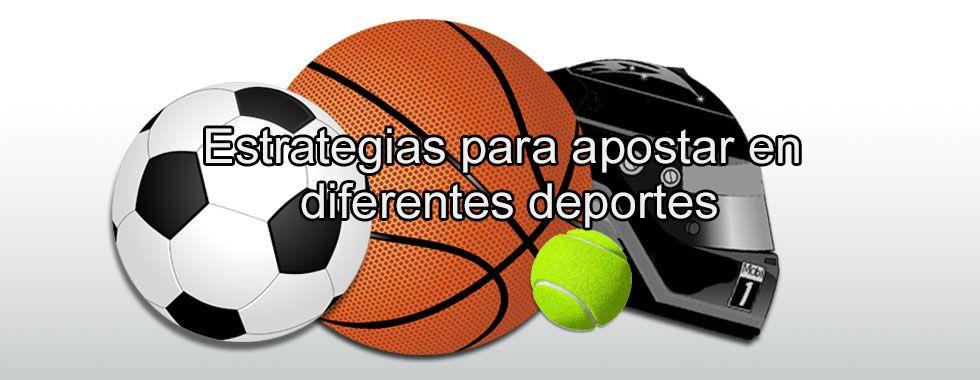 Estrategias para apostar en diferentes deportes