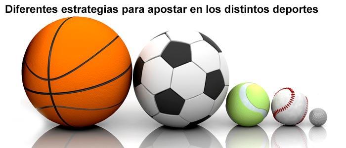 Diferentes estrategias para apostar en los distintos deportes