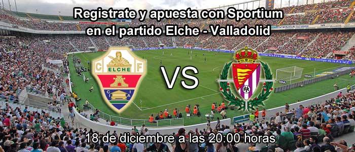 Registrate y apuesta con Sportium en el partido Elche - Valladolid