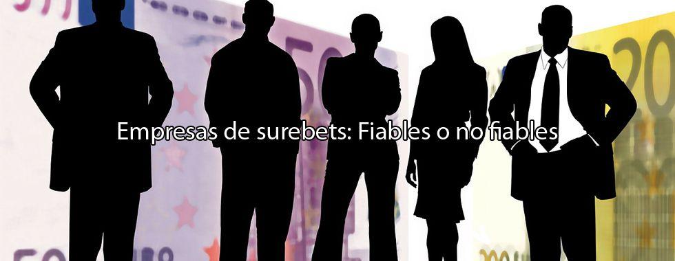 Empresas de surebets: Fiables o no fiables